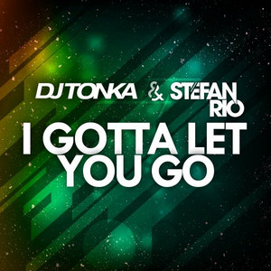 I Gotta Let You Go - Rio's Club Edit cover art