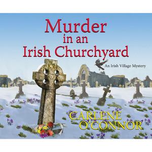 Murder in an Irish Churchyard - An Irish Village Mystery 3 (Unabridged)