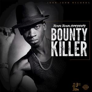 John John Presents: Bounty Killer