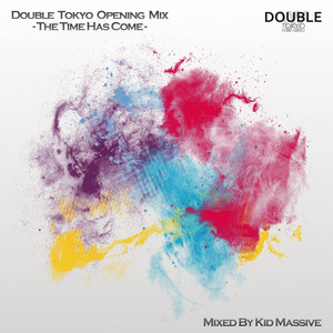 Double Tokyo Opening Mix - the Time Has Come