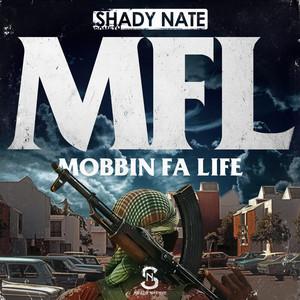 Mfl (Mobbin Fa Life)