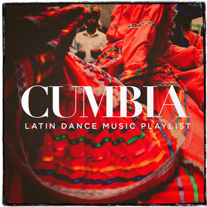Cumbia - Latin Dance Music Playlist album