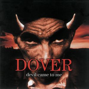 Devil Came to Me - Dover