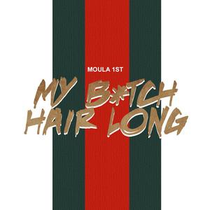 MBHL (My Bitch Hair Long)