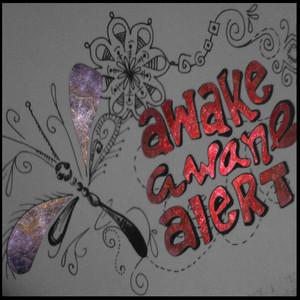 Awake Aware Alert