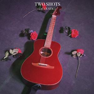 Two Shots (Acoustic)