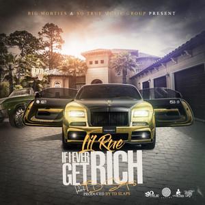 If I Ever Get Rich (feat. TD Slaps)