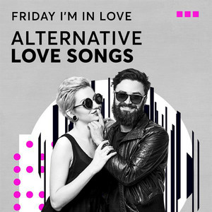Friday I'm In Love: Alternative Love Songs - The Smiths