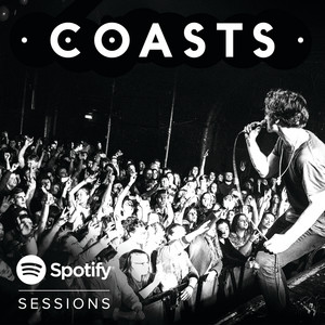 A Rush Of Blood - Live From Spotify London by Coasts
