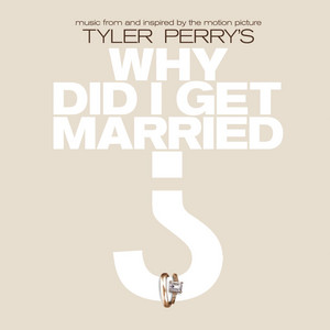 Music From And Inspired By The Motion Picture Tyler Perry's Why Did I Get Married? - Michael Buble