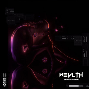 Obsessed by Wevlth