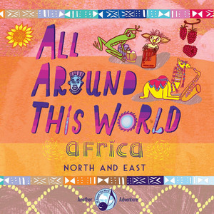 All Around This World: Africa (North and East)