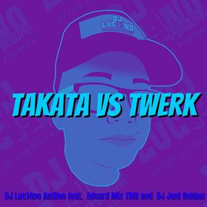 Takata Vs Twerk