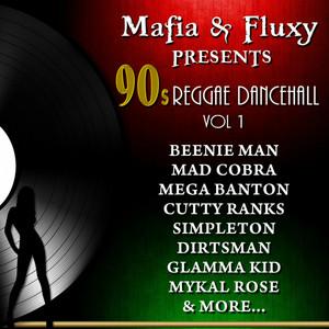 Mafia & Fluxy Presents: 90's Reggae Dancehall, Vol. 1