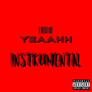 Yeaahh (Instrumental)