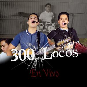 300 Locos (En Vivo)