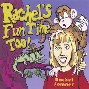 Rachel's Fun Time Too! — CD