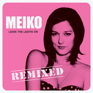 Leave The Lights On Remixed