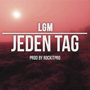 Jeden Tag by LGM