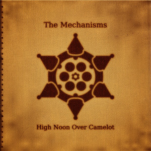 High Noon over Camelot - The Mechanisms