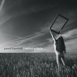 Pavol Hammel - Nočná Galéria (Live)