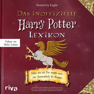 Das inoffizielle Harry-Potter-Lexikon (Alles, was ein Fan wissen muss - Von Acromantula bis Zentaur)