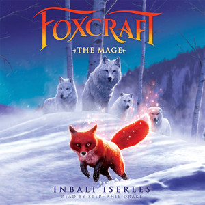 The Mage - Foxcraft 3 (Unabridged) Audiobook free download
