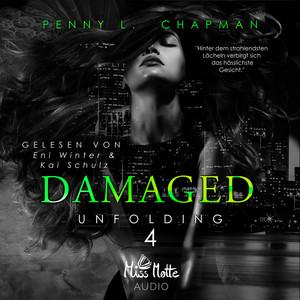 Damaged (Unfolding 4) Hörbuch kostenlos