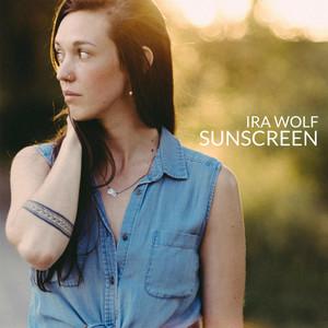 Sunscreen - Ira Wolf