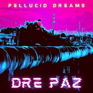 Pellucid Dreams by Dre Paz