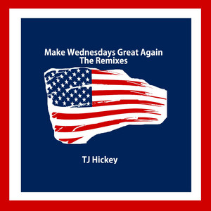 Make Wednesdays Great Again (The Remixes)