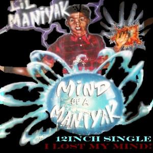 I Lost My Mind (Mind of Maniyak) by Lil Maniyak