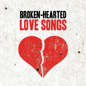 Broken-Hearted Love Songs