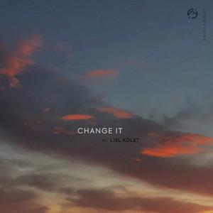 Change It (with Liel Kolet)