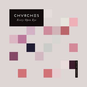 CHVRCHES  Every Open Eye :Replay