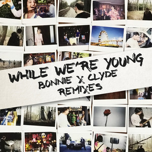 While We're Young (Remixes)