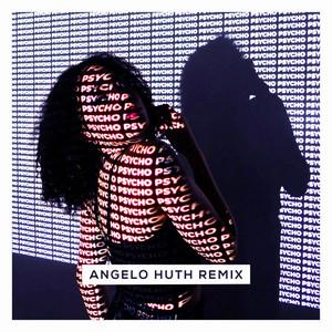 Psycho (Angelo Huth Remix)