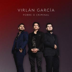 Pobre O Criminal - Virlán García