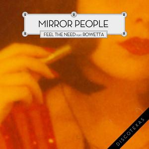 Mirror People ft. Rowetta · Feel the need
