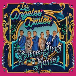 De Buenos Aires Para El Mundo - Los Ángeles Azules