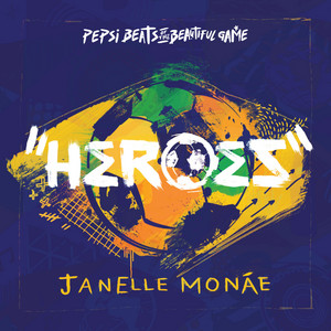 Heroes (Pepsi Beats Of The Beautiful Game)