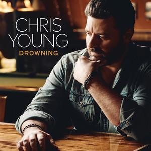 Drowning - Chris Young