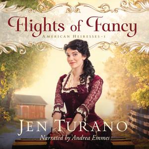 Flights of Fancy - American Heiresses, Book 1 (Unabridged)
