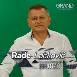 Idi Lutko by Rade Lackovic