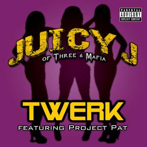 Twerk (feat. Project Pat)