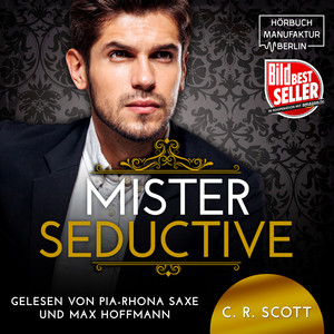 Mister Seductive (ungekürzt) Audiobook