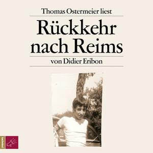 Rückkehr nach Reims (Gekürzt) Audiobook