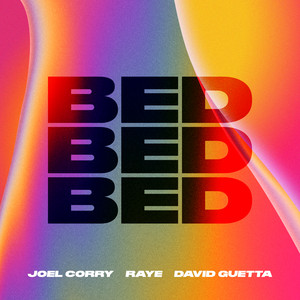 JOEL CORRY, RAYE & DAVID GUETTA - Bed