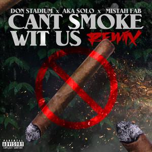 Can't Smoke Wit Us (Remix) [feat. AKA SOLO]