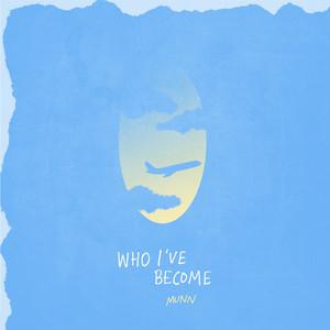 Who I've Become
